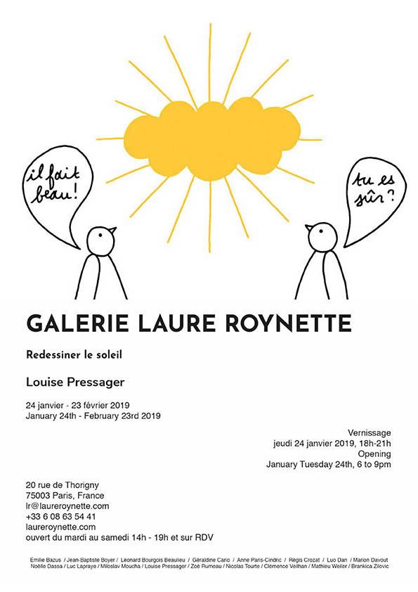 Exposition personnelle de l'artiste Louise Pressager à la galerie Laure Roynette.