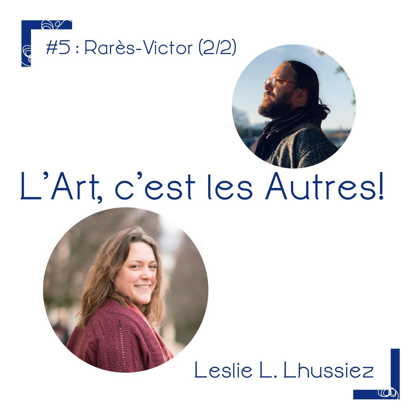 #5 Interview de l'artiste Rarès-victor 2/2