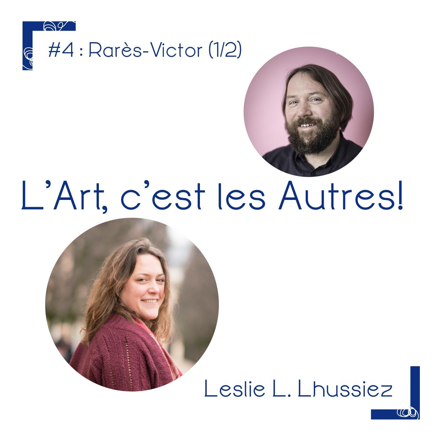 #4 Rares-Victor,un artiste, un peintre, un graveur, un plasticien, un chercheur…