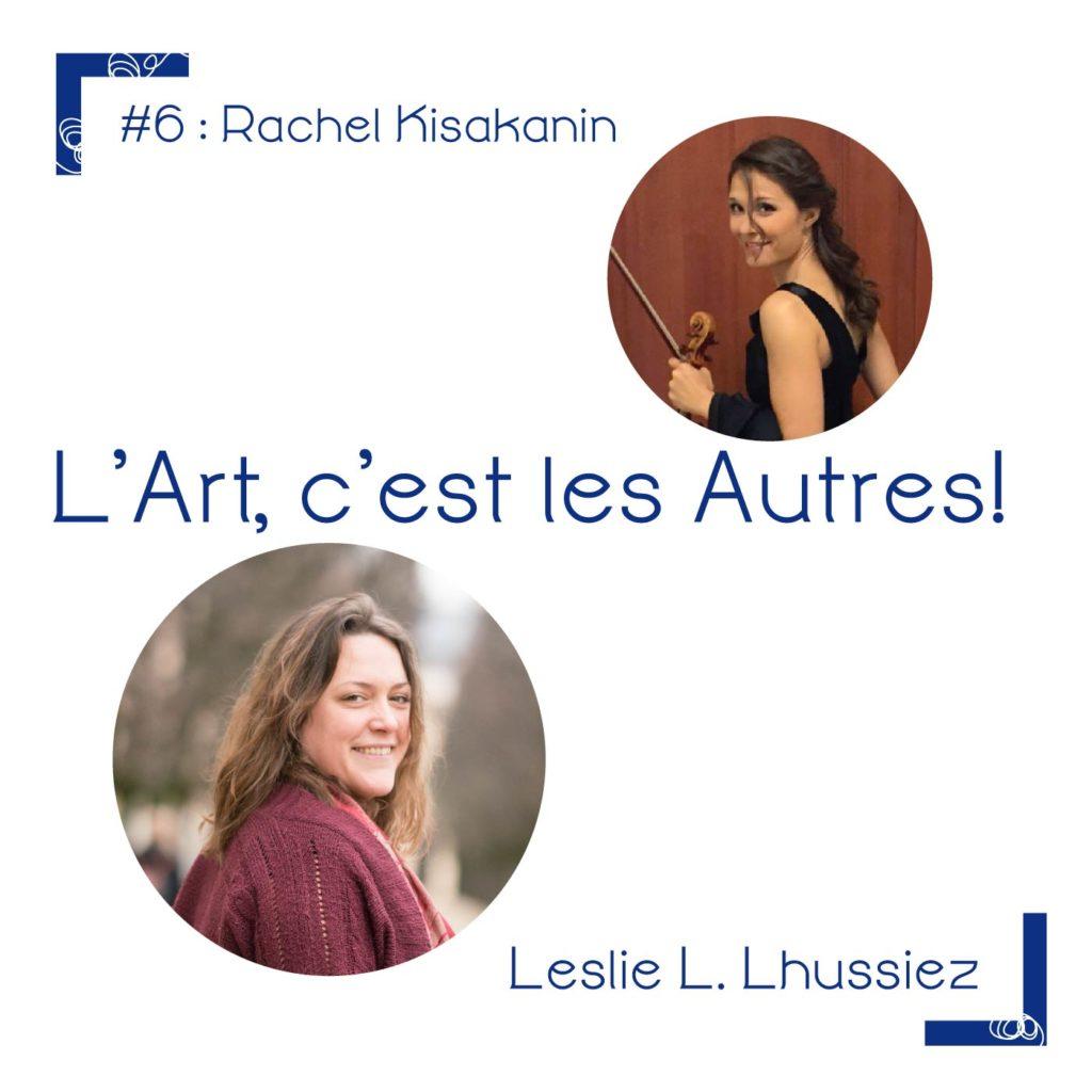 """Dans cet épisode de podcast """"l'art, c'est les autres"""" on reçois la musicienne Rachel Kisakanin"""