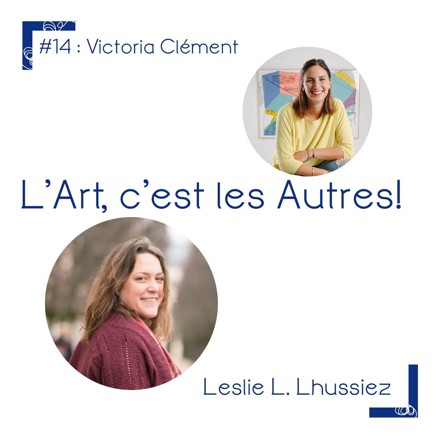 # 14 Victoria Clément. Galeriste ludique 2.0
