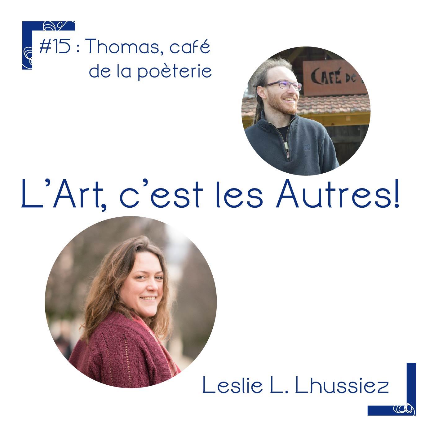 # 15 Thomas, gérant du café de la poèterie, ateliers d'artistes et concerts en Puisaye.
