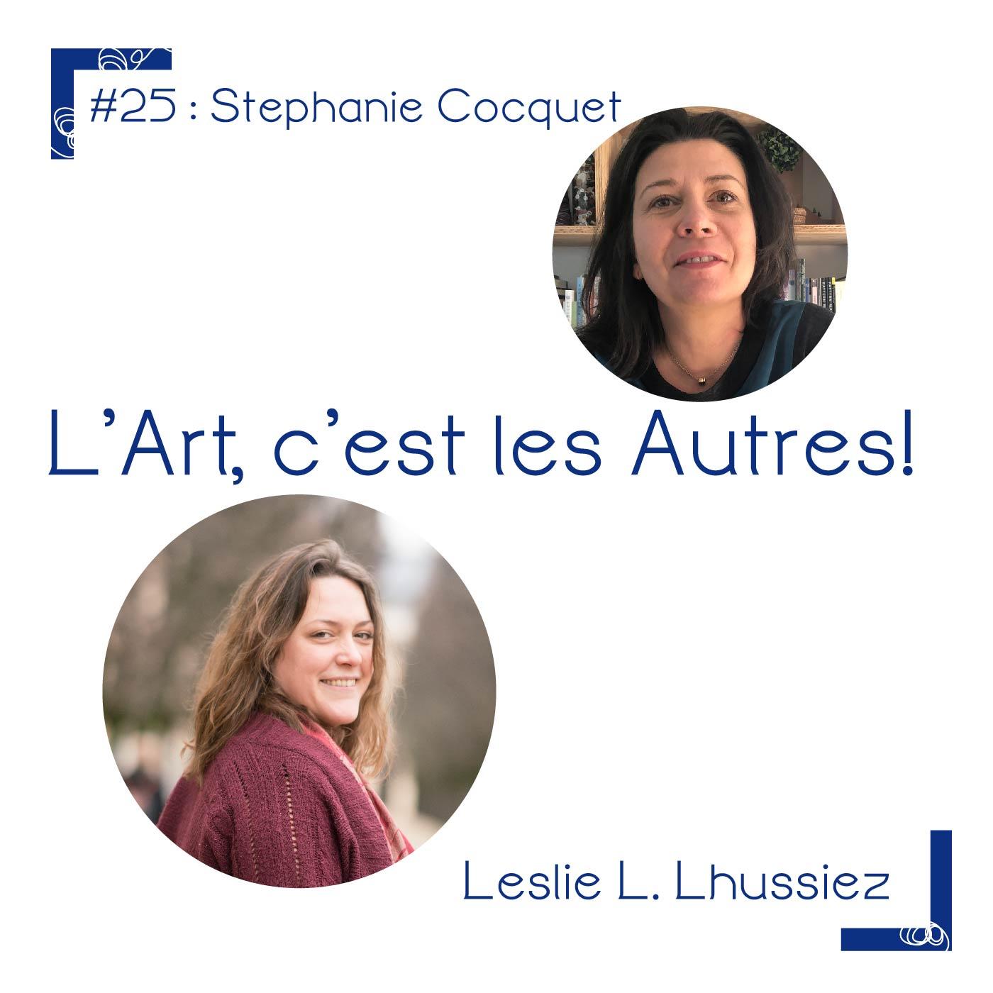 #25 Stephanie Cocquet, des ateliers d'artisans pour les vacances.