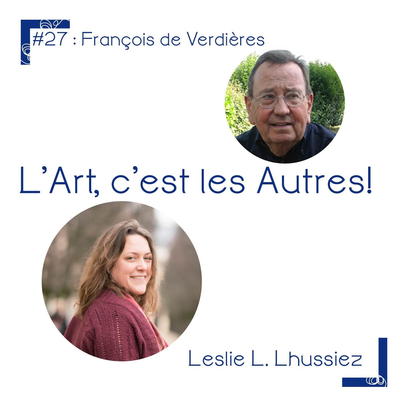 #27 François De Verdière, Président de la Maison des artistes